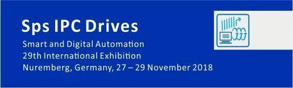 展会预告丨2018德国纽伦堡电气自动化展Sps IPC Drives